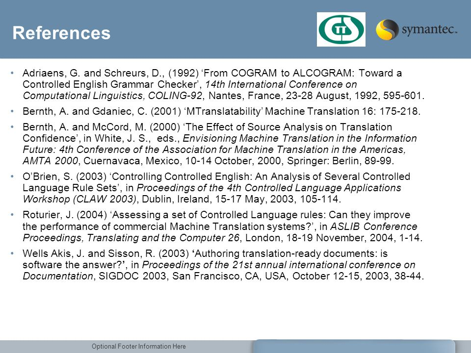 Optional Footer Information Here References Adriaens, G. and Schreurs, D., (1992) From COGRAM to ALCOGRAM: Toward a Controlled English Grammar Checker