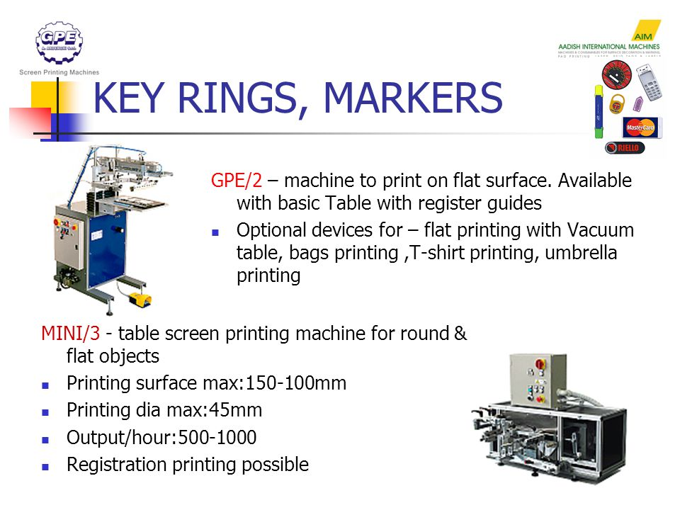 KEY RINGS, MARKERS GPE/2 – machine to print on flat surface.