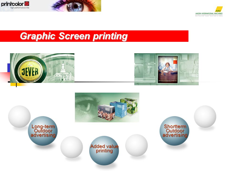 Shortterm Outdoor advertising Shortterm Outdoor advertising Graphic Screen printing Added value printing Added value printing Long-term Outdoor advertising Long-term Outdoor advertising