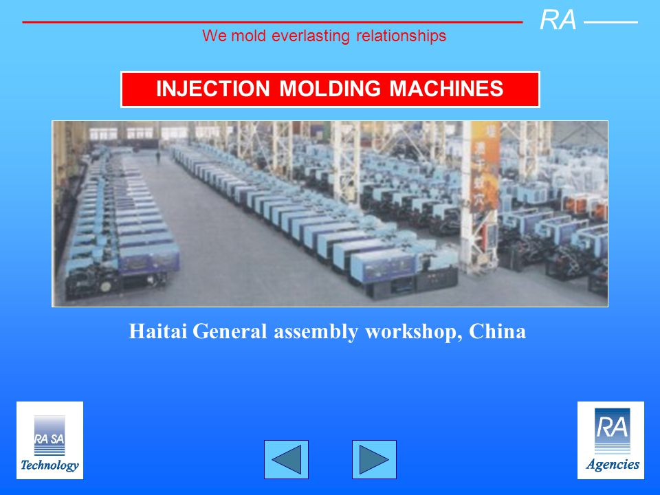 Haitai General assembly workshop, China RA We mold everlasting relationships INJECTION MOLDING MACHINES