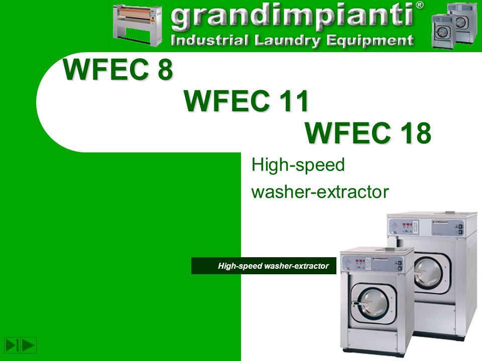 WFEC 8 WFEC 11 WFEC 1 WFEC 8 WFEC 11 WFEC 18 High-speed washer-extractor High-speed washer-extractor