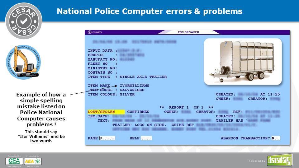 Example of how a simple spelling mistake listed on Police National Computer causes problems ! This should sayIfor Williams and be two words National P