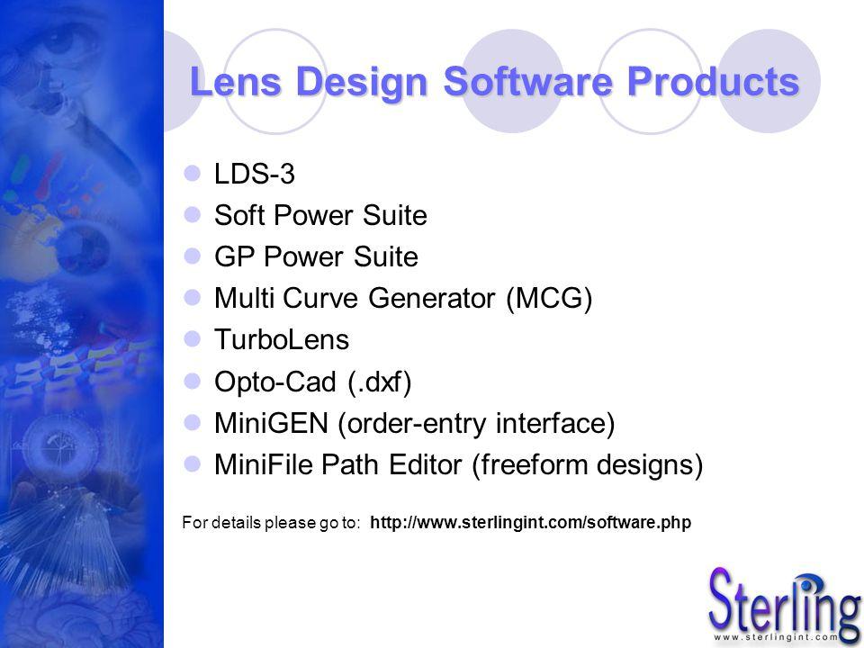 Lens Design Software Products LDS-3 Soft Power Suite GP Power Suite Multi Curve Generator (MCG) TurboLens Opto-Cad (.dxf) MiniGEN (order-entry interfa