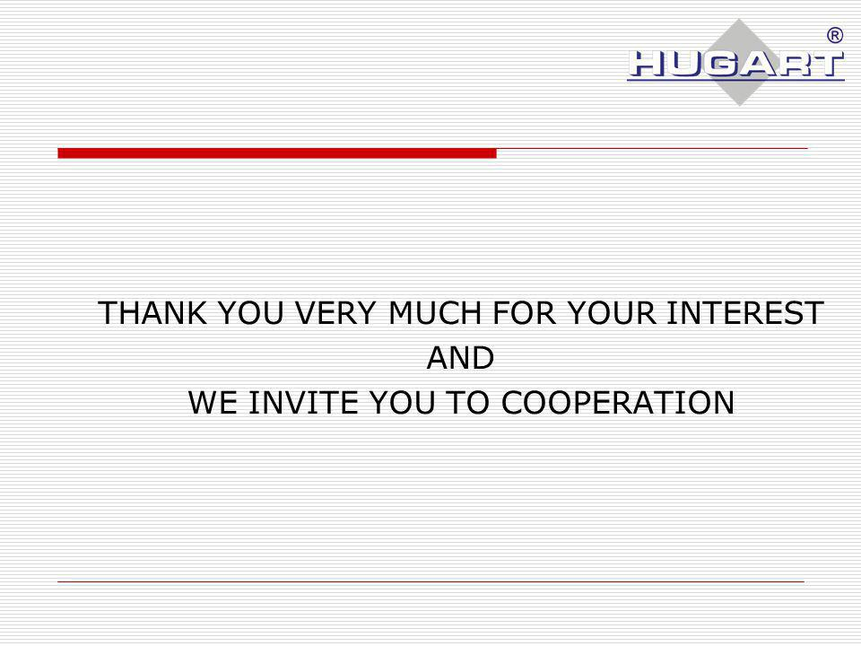 THANK YOU VERY MUCH FOR YOUR INTEREST AND WE INVITE YOU TO COOPERATION
