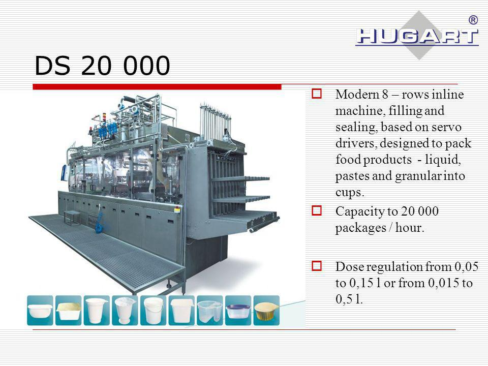 DS 20 000 Modern 8 – rows inline machine, filling and sealing, based on servo drivers, designed to pack food products - liquid, pastes and granular into cups.