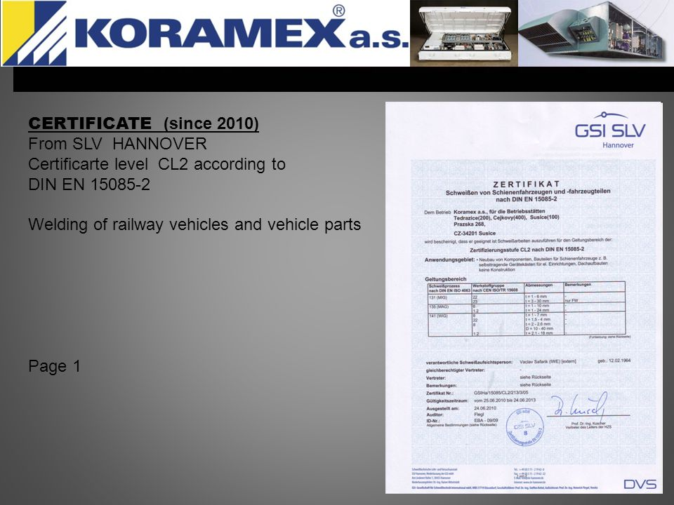 CERTIFICATE (since 2010) From SLV HANNOVER Certificarte level CL2 according to DIN EN 15085-2 Welding of railway vehicles and vehicle parts Page 1
