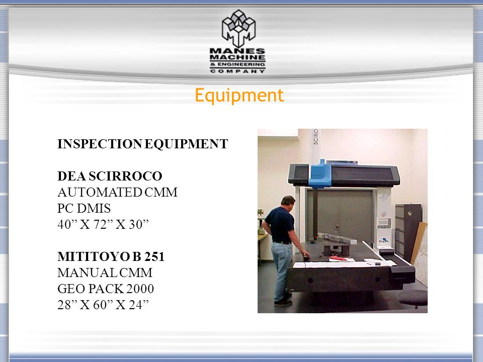 INSPECTION EQUIPMENT DEA SCIRROCO AUTOMATED CMM PC DMIS 40 X 72 X 30 MITITOYO B 251 MANUAL CMM GEO PACK 2000 28 X 60 X 24 Equipment