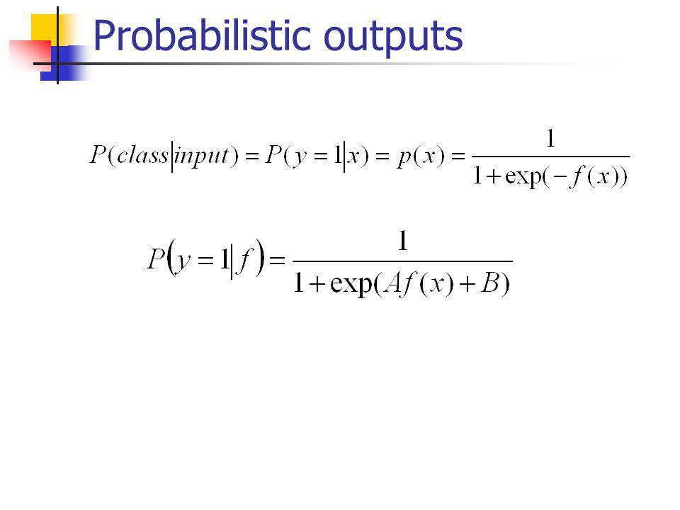 Probabilistic outputs