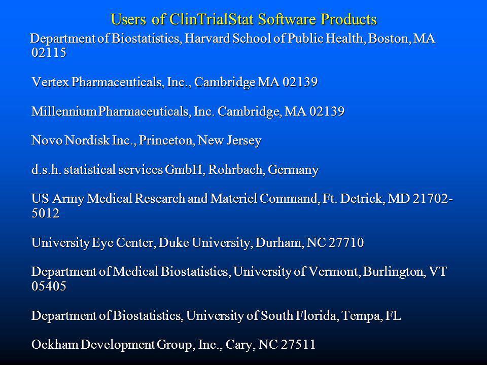 Users of ClinTrialStat Software Products Department of Biostatistics, Harvard School of Public Health, Boston, MA 02115 Vertex Pharmaceuticals, Inc.,