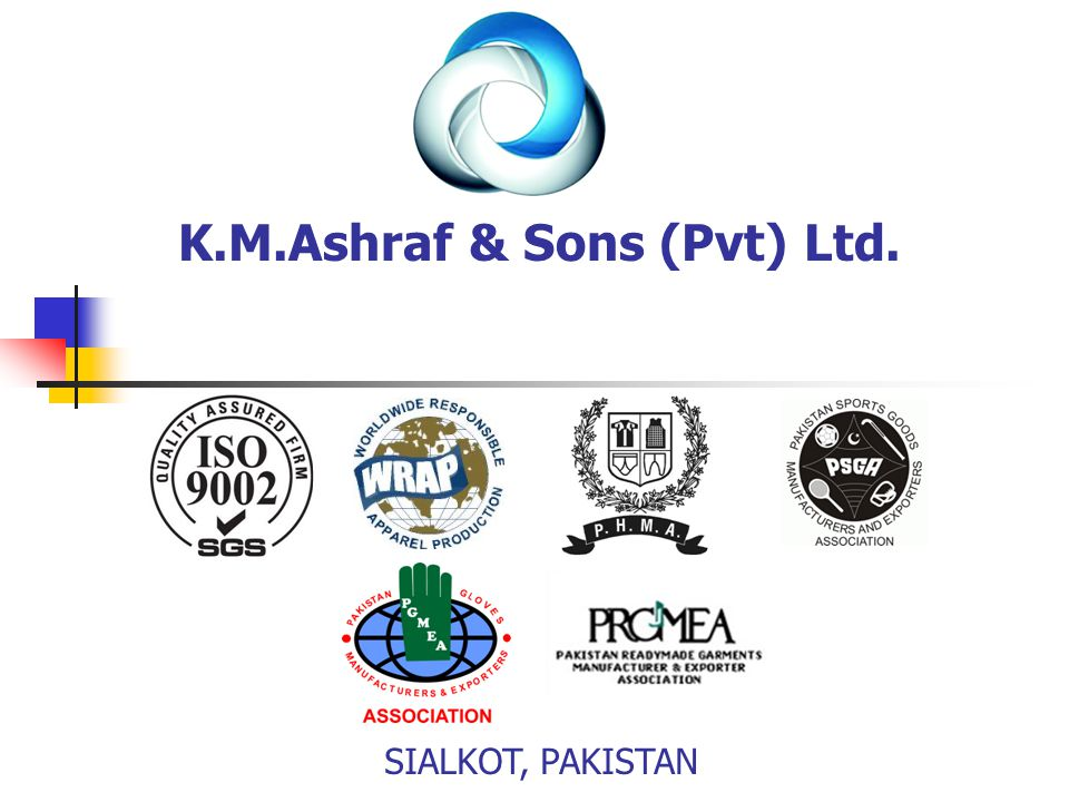 K.M.Ashraf & Sons (Pvt) Ltd.Head Office Pakistan Pull Aik Amin Abad Road Sialkot, Pakistan.
