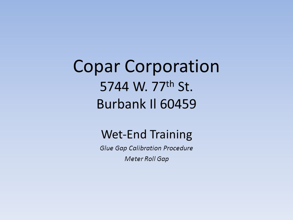 Copar Corporation 5744 W. 77 th St.