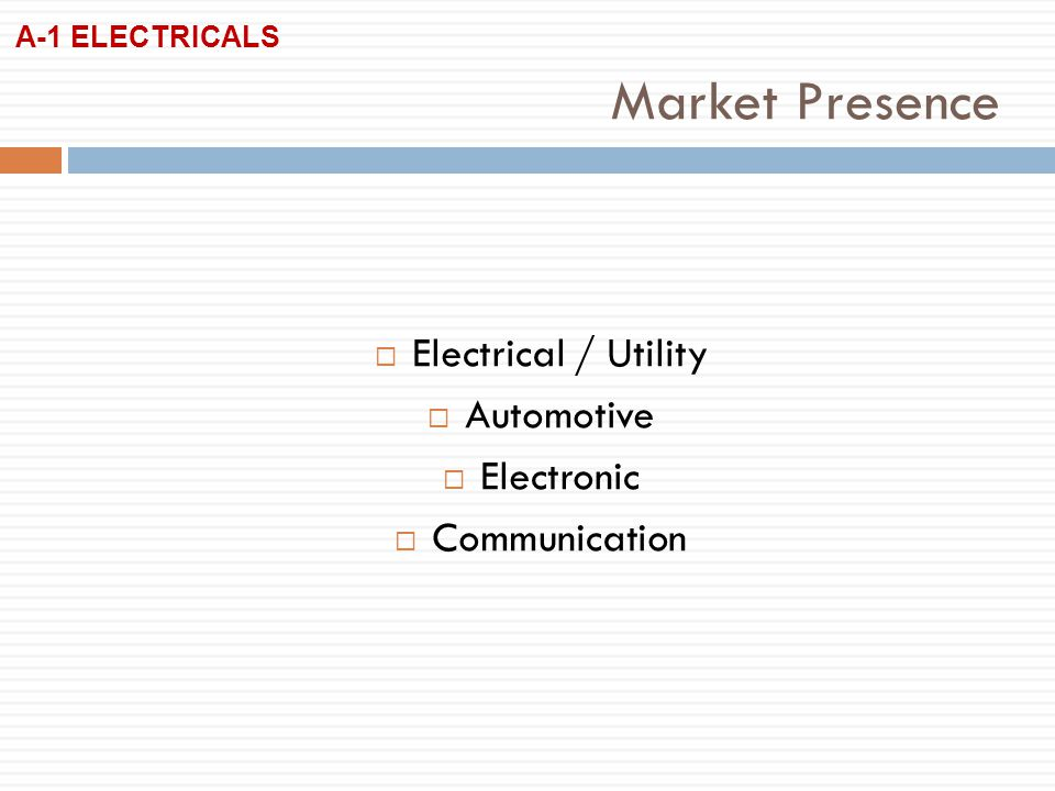 Electrical / Utility Automotive Electronic Communication Market Presence A-1 ELECTRICALS