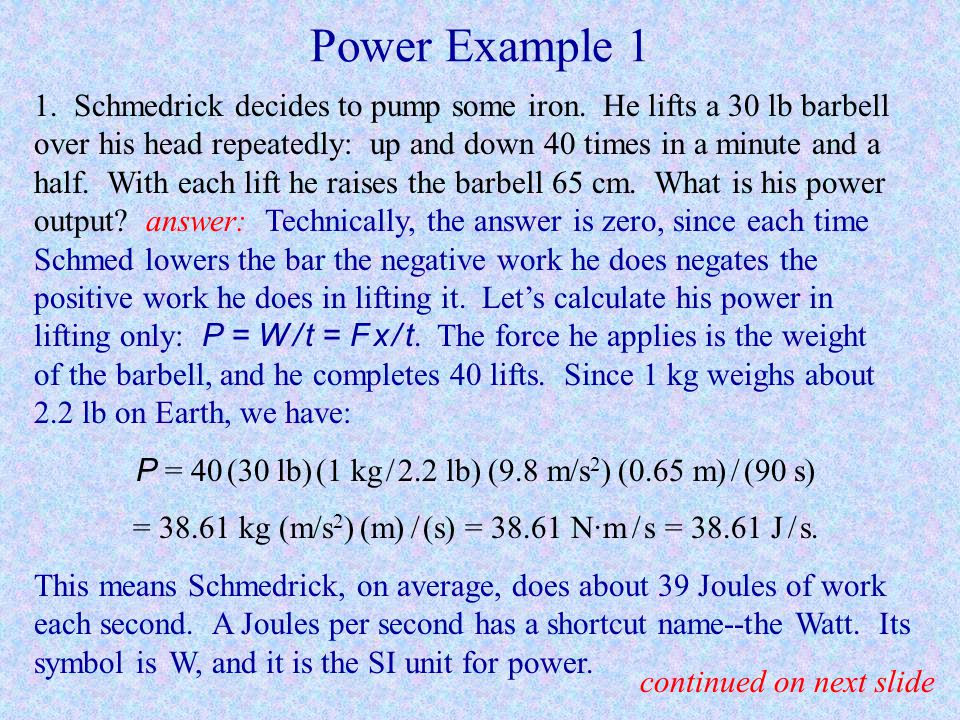 Power Power is defined as the rate at which work is done. It can also refer to the rate at which energy is expended or absorbed. Mathematically, power