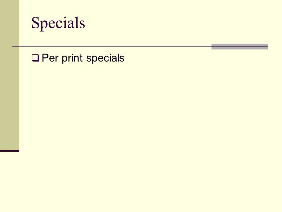 Specials Per print specials