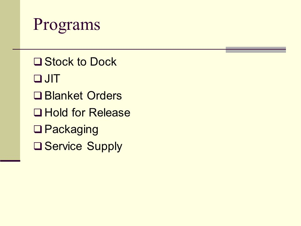 Programs Stock to Dock JIT Blanket Orders Hold for Release Packaging Service Supply