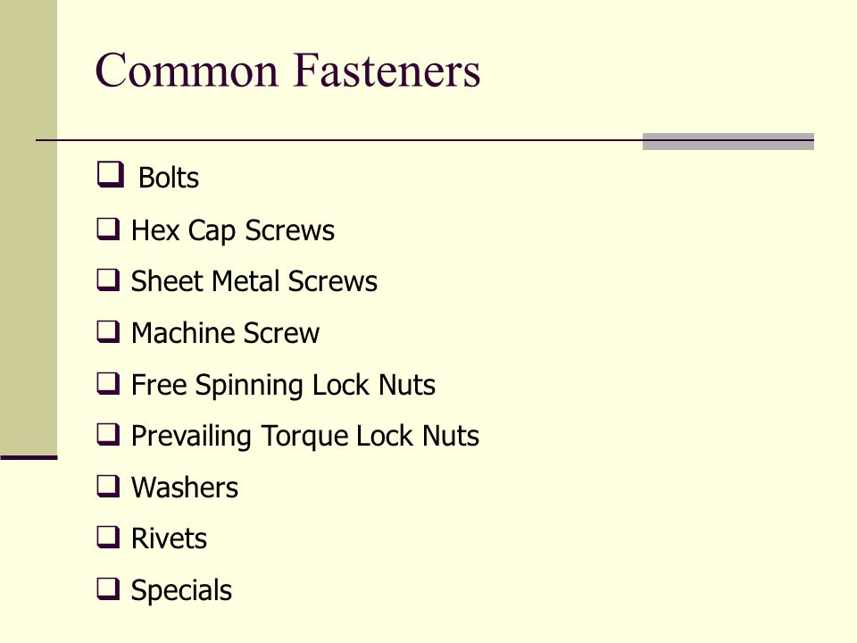 Common Fasteners Bolts Hex Cap Screws Sheet Metal Screws Machine Screw Free Spinning Lock Nuts Prevailing Torque Lock Nuts Washers Rivets Specials