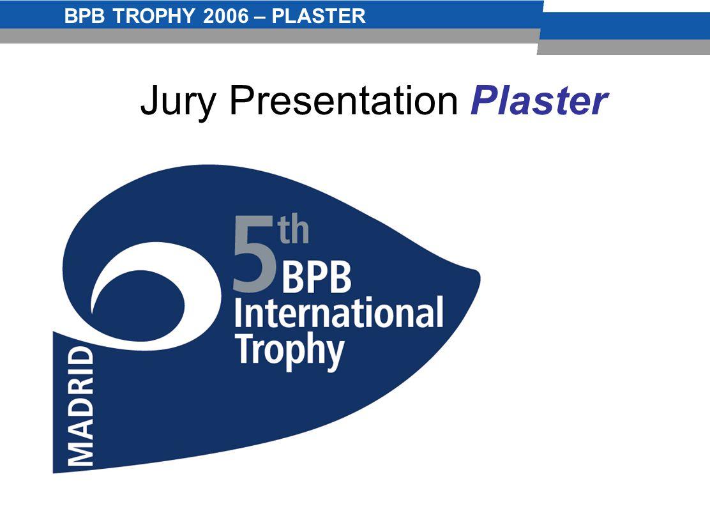 BPB TROPHY 2006 – PLASTER Jury Presentation Plaster
