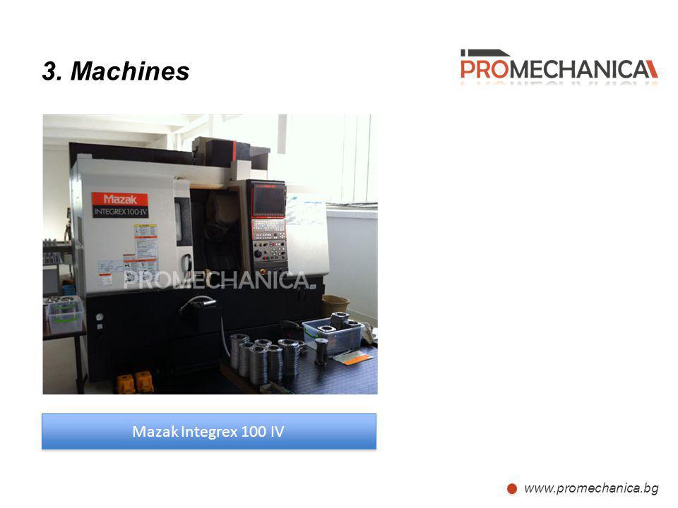 www.promechanica.bg 3. Machines Mazak Integrex 100 IV
