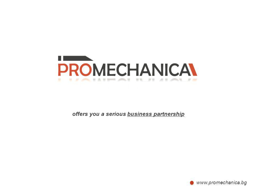 www.promechanica.bg offers you a serious business partnership