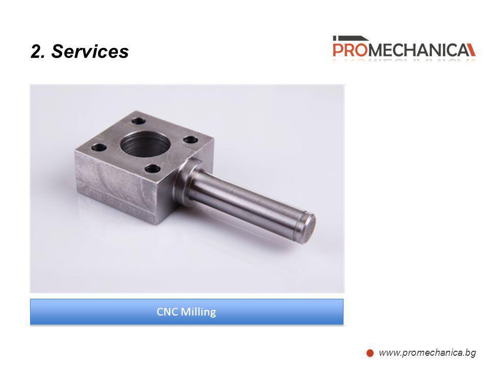 www.promechanica.bg 2. Services CNC Milling