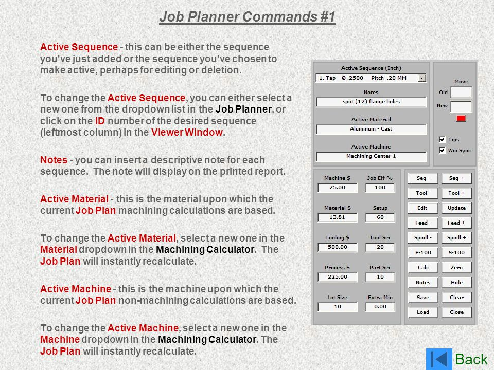 Back Job Planner Commands #1 Active Sequence - this can be either the sequence you've just added or the sequence you've chosen to make active, perhaps
