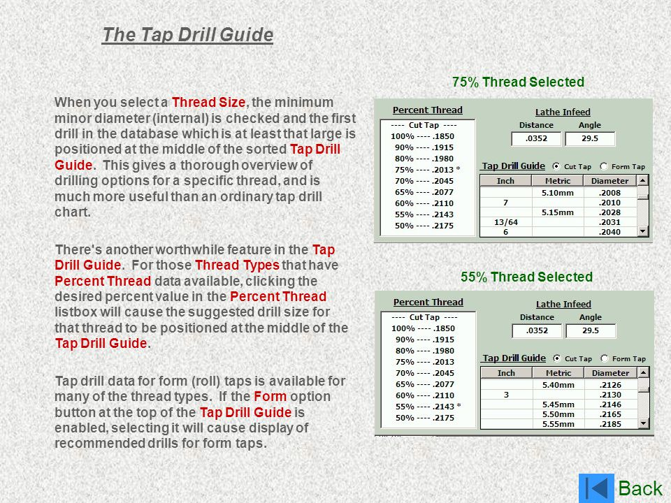 Back The Tap Drill Guide When you select a Thread Size, the minimum minor diameter (internal) is checked and the first drill in the database which is