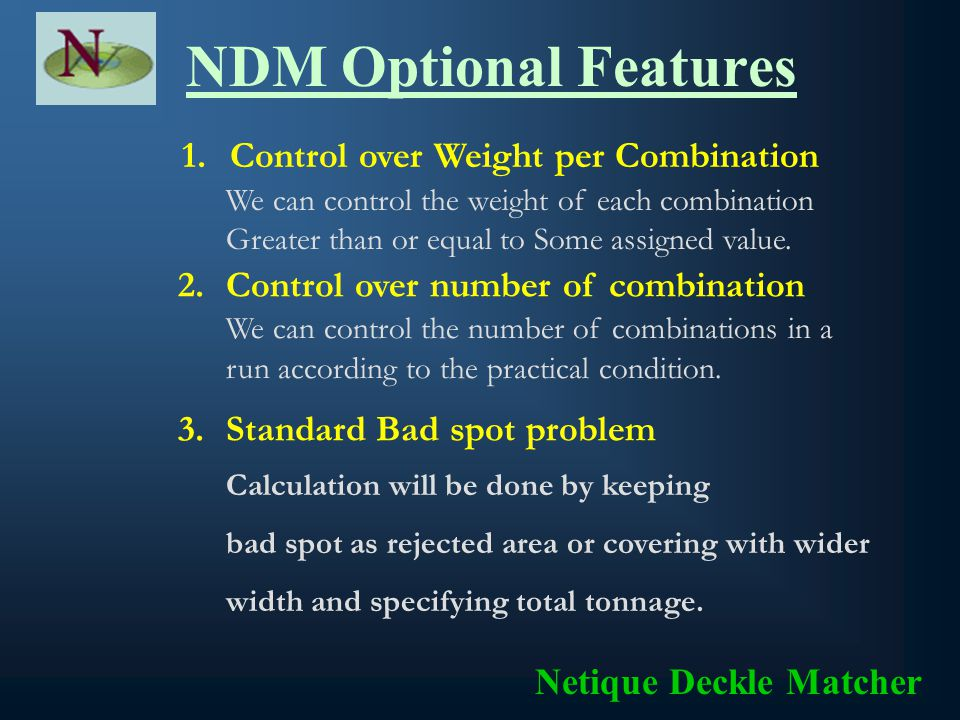 NDM Reports Combination wise Tonnage report Netique Deckle Matcher Demand Vs Achieved quantity with Excess and Shortage report Analysing Reports for Different levels of losses.