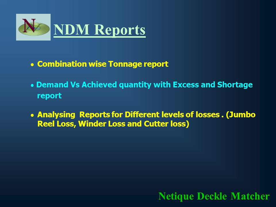 NDM Basic Methods No Inventory Method Minimum Trim Loss Method User Defined Method Minimum Inventory Method Netique Deckle Matcher Designed to suit al