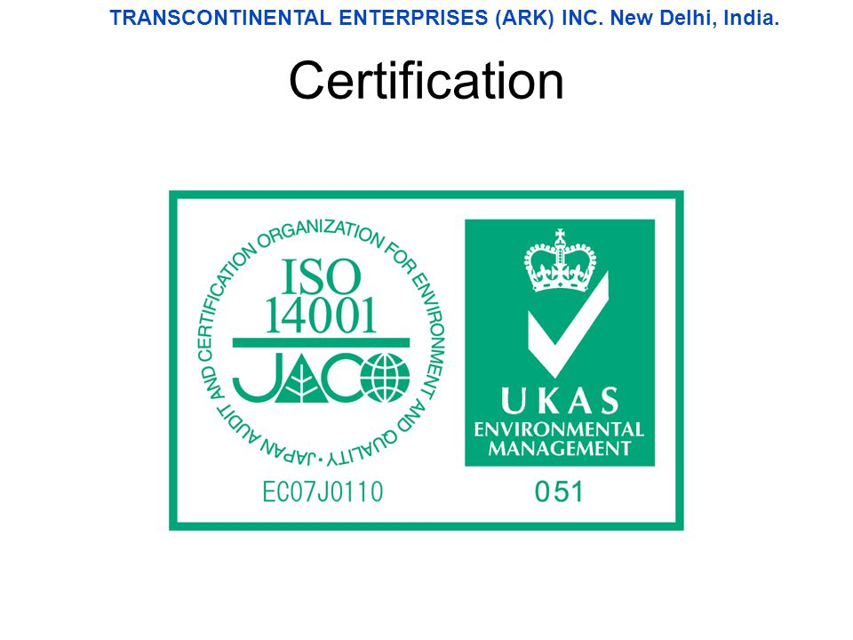 Certification TRANSCONTINENTAL ENTERPRISES (ARK) INC. New Delhi, India.