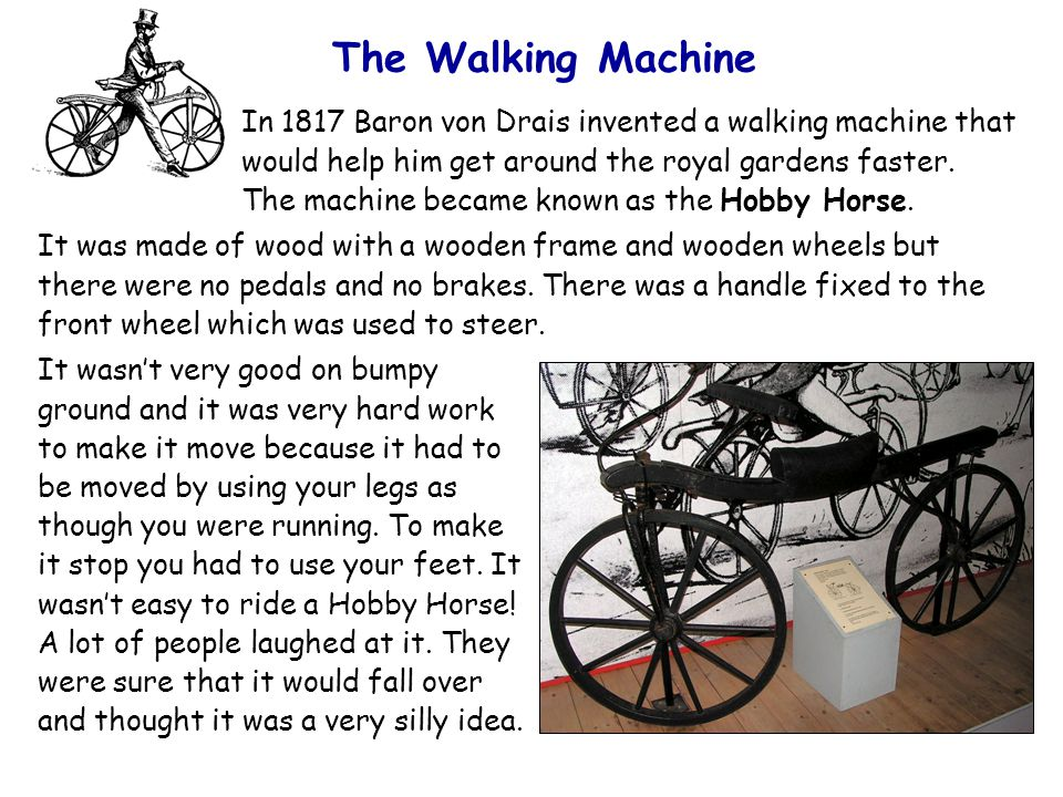 The history of bicycles http://www.eriding.net/media/vintage_bicycles.shtml http://www.eriding.net/media/StreetLife.shtml Many of you will have a bicycle at home.