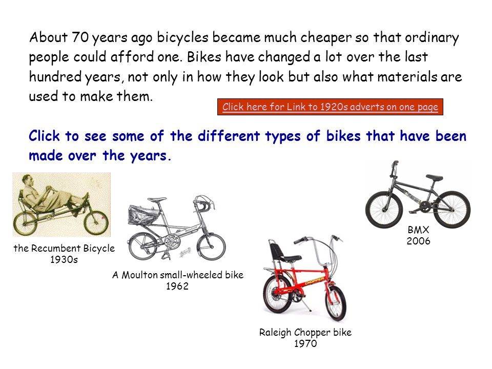 About 70 years ago bicycles became much cheaper so that ordinary people could afford one.