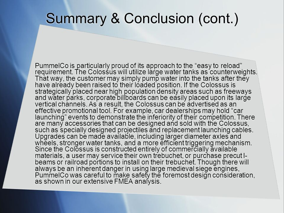 Summary & Conclusion (cont.) PummelCo is particularly proud of its approach to the easy to reload requirement.