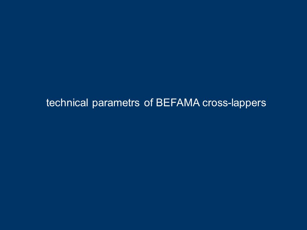 technical parametrs of BEFAMA cross-lappers