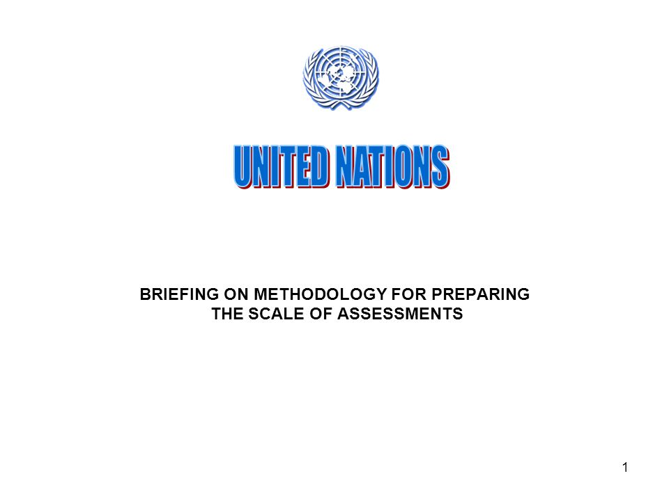 1 BRIEFING ON METHODOLOGY FOR PREPARING THE SCALE OF ASSESSMENTS