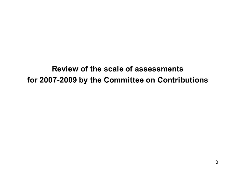 3 Review of the scale of assessments for by the Committee on Contributions