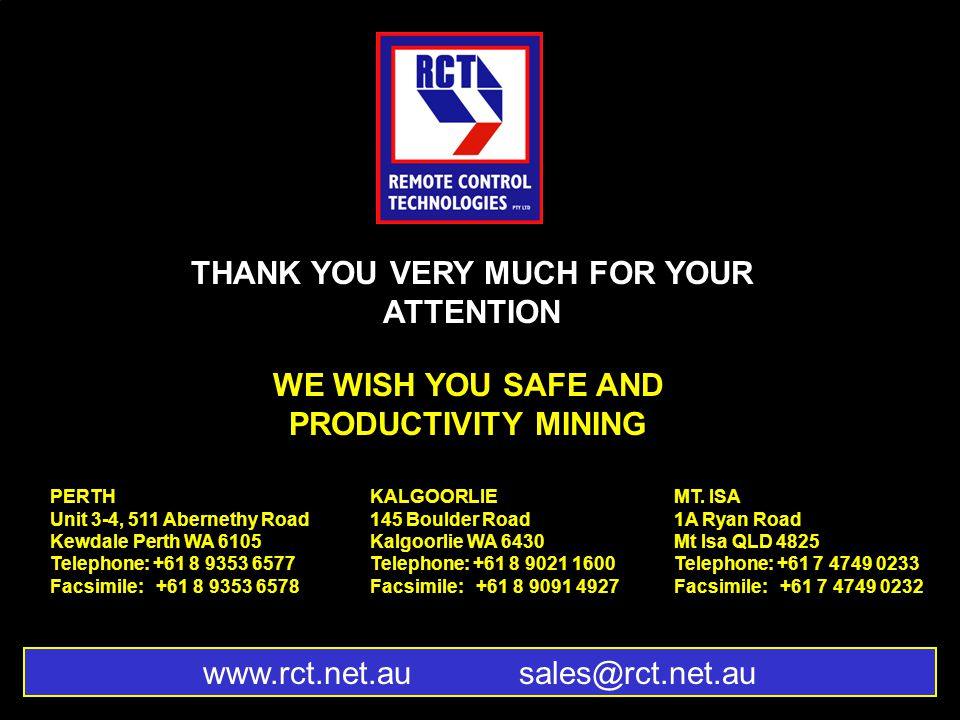THANK YOU VERY MUCH FOR YOUR ATTENTION WE WISH YOU SAFE AND PRODUCTIVITY MINING MT.