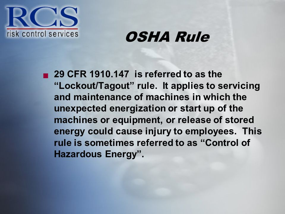 OSHA Rule 29 CFR 1910.147 is referred to as the Lockout/Tagout rule.