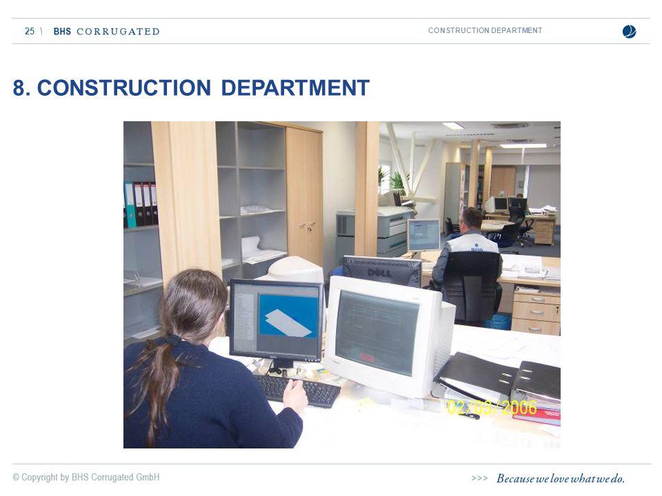 25 CONSTRUCTION DEPARTMENT 8. CONSTRUCTION DEPARTMENT