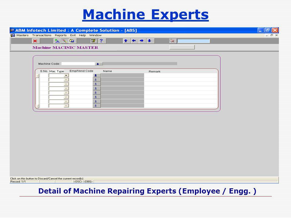 Machine Experts Detail of Machine Repairing Experts (Employee / Engg. )