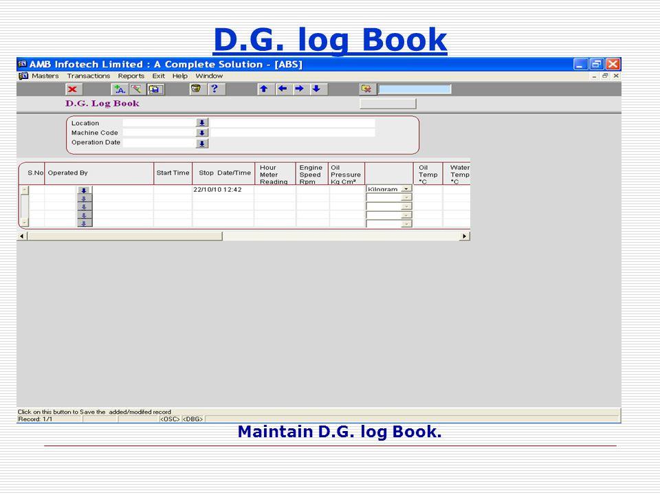 D.G. log Book Maintain D.G. log Book.