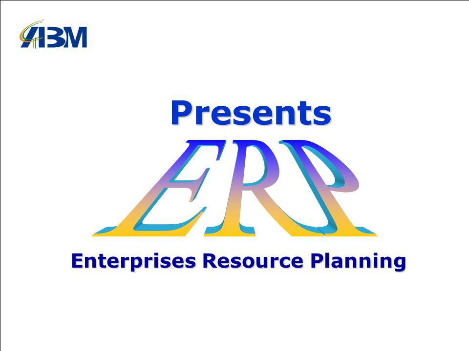 Enterprises Resource Planning Presents