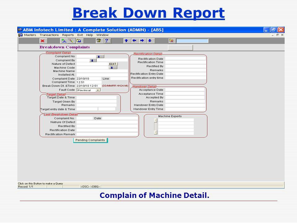 Break Down Report Complain of Machine Detail.