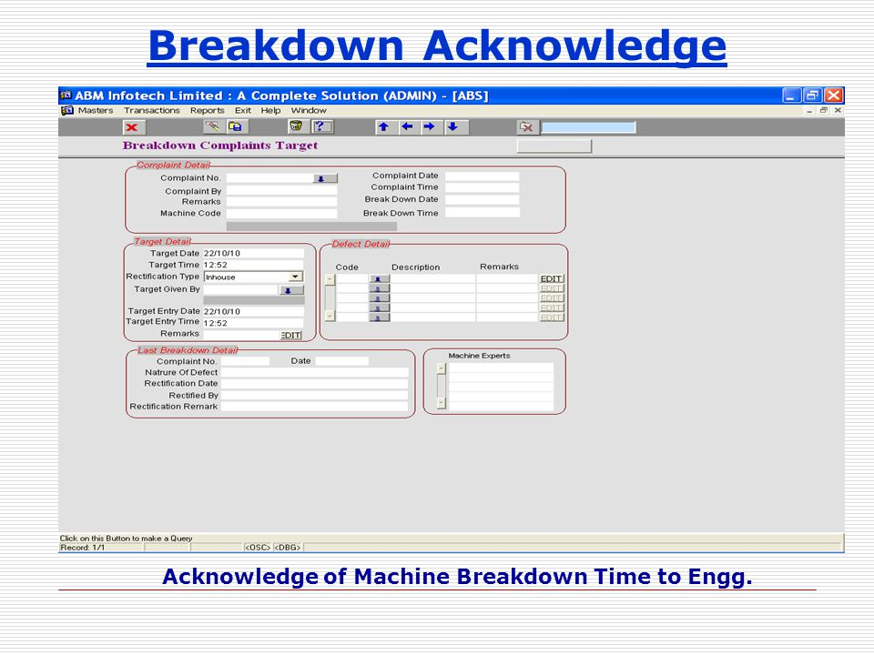Breakdown Acknowledge Acknowledge of Machine Breakdown Time to Engg.