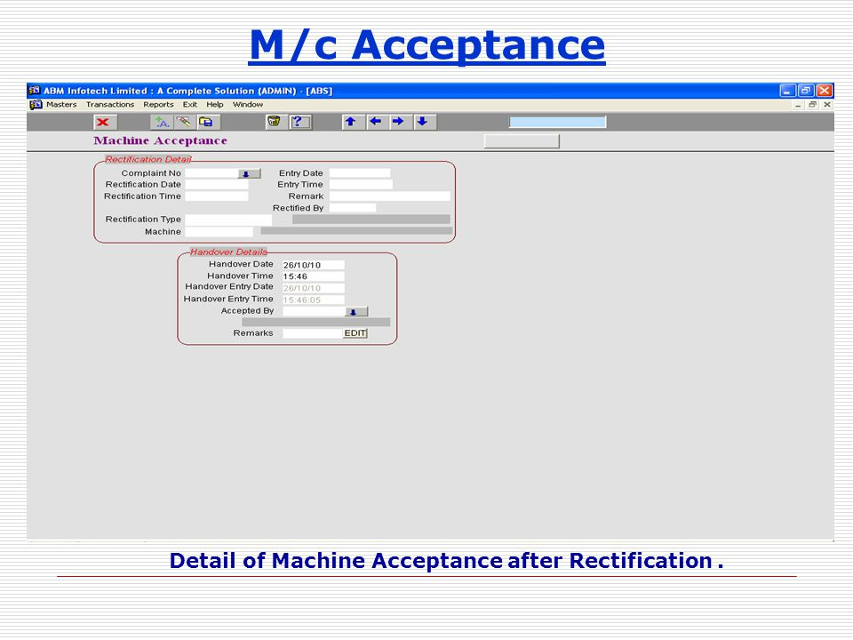 M/c Acceptance Detail of Machine Acceptance after Rectification.