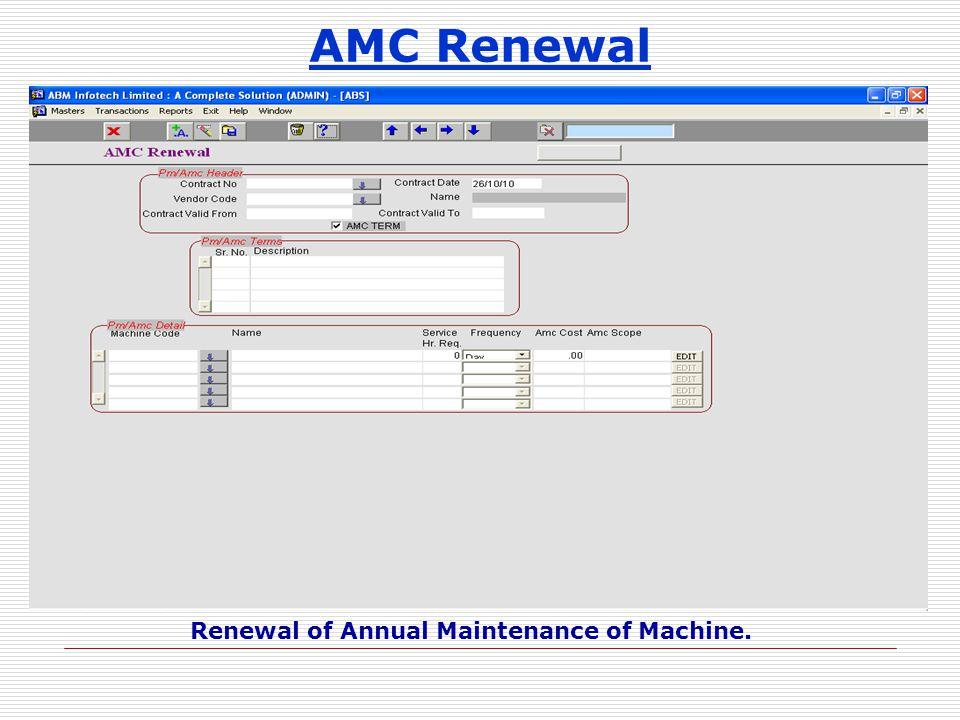 AMC Renewal Renewal of Annual Maintenance of Machine.