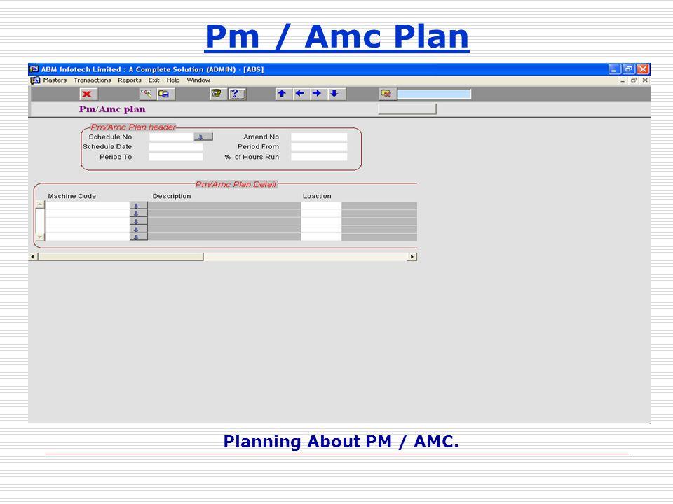 Pm / Amc Plan Planning About PM / AMC.