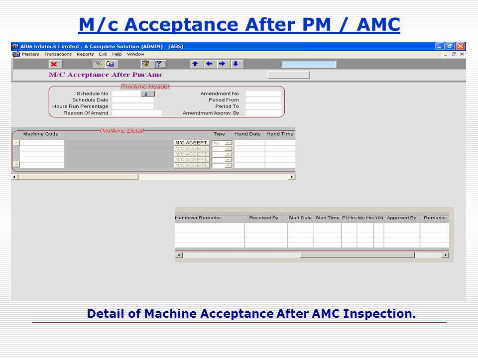 M/c Acceptance After PM / AMC Detail of Machine Acceptance After AMC Inspection.
