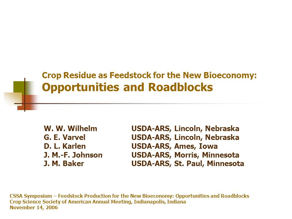 Crop Residue as Feedstock for the New Bioeconomy: Opportunities and Roadblocks W.