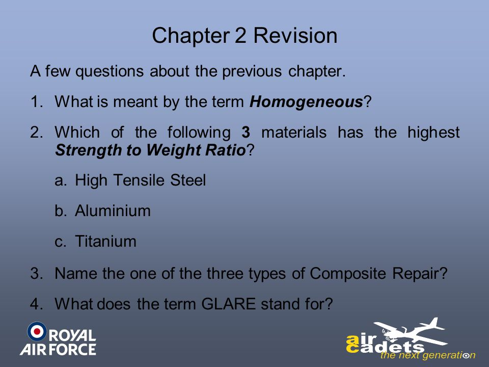 Chapter 2 Revision A few questions about the previous chapter. 1.What is meant by the term Homogeneous? 2.Which of the following 3 materials has the h