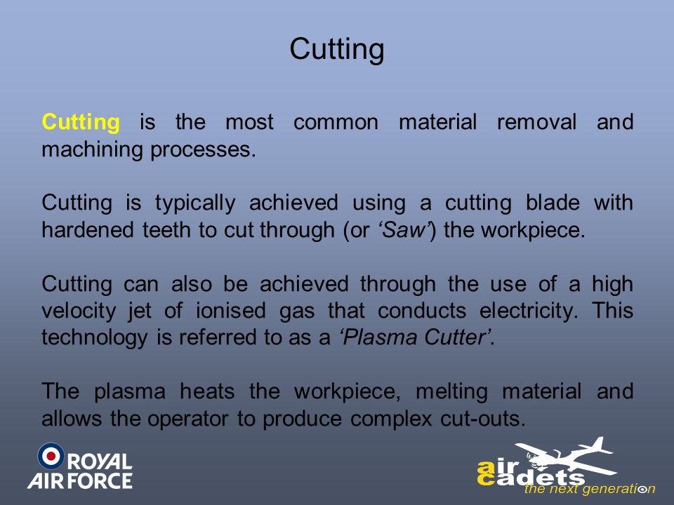 Cutting is the most common material removal and machining processes. Cutting is typically achieved using a cutting blade with hardened teeth to cut th